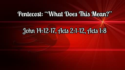 Pentecost-What does this mean? June 9, 2019