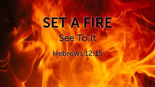 Set A Fire - Week 2