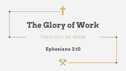 The Glory of Work- Theology of Work