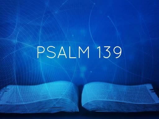 Psalm 139- Greg Ward