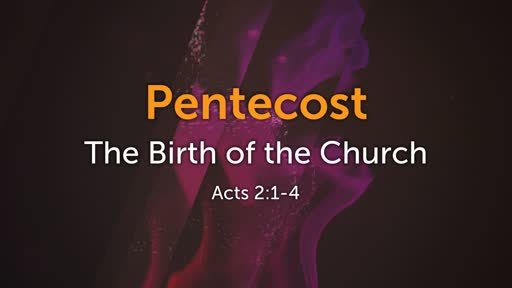 Pentecost - The Birth of the Church