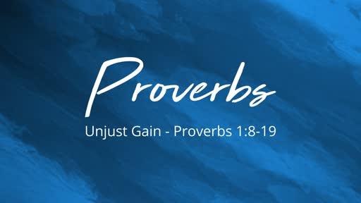 Unjust Gain - Proverbs 1:8-19