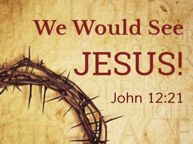 We Would See Jesus!