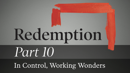 Part 10: In Control, Working Wonders