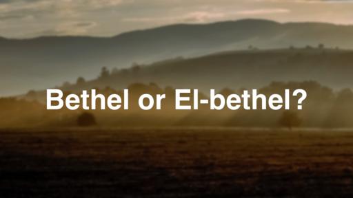 Bethel or El-bethel?