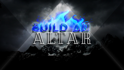 BUILD AN ALTAR_PT4_BIBLESTUDY_06112019