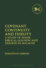 Covenant Continuity and Fidelity: A Study of Inner-Biblical Allusion and Exegesis in Malachi