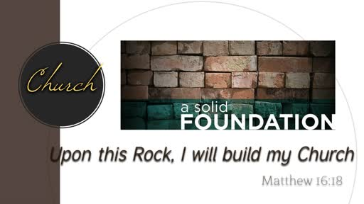 The Church: A Solid Foundation