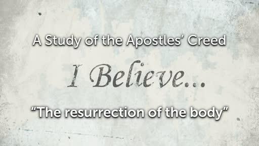 Wednesday, June 12 - PM - Jack Caron - The Apostles' Creed - Life Everlasting... Amen!