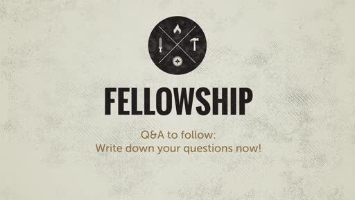 Fellowship/Q&A