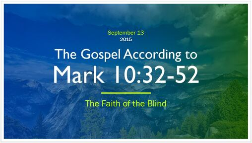 Mark 10:32-52 - The Faith of the Blind