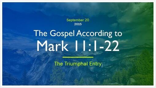 Mark 11_1-22 - The Triumphal Entry