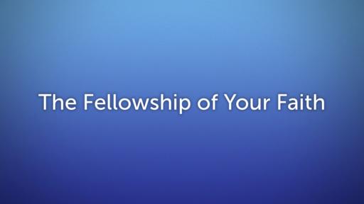 The Fellowship of Your Faith