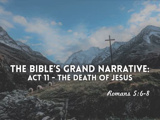 Act 11 - The Death of Jesus