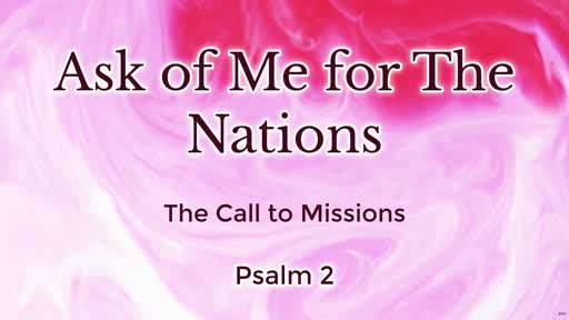 Ask of Me for the Nations