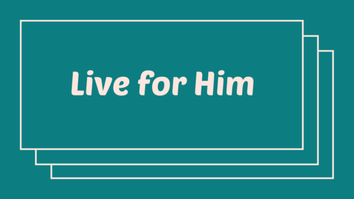Live for Him  Ep. 3 | June 15