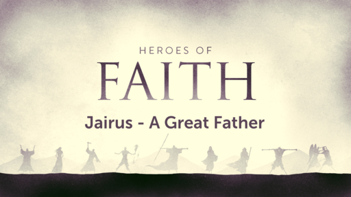 Jairus a Great Father