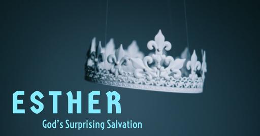 Esther: God's Surprising Salvation