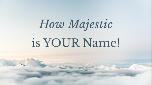 06/16/2019 - How Majestic is YOUR Name!
