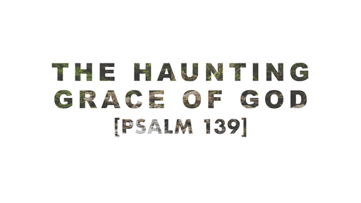 The Haunting Grace of God