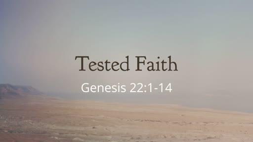 Genesis 22:1-14 // Tested Faith
