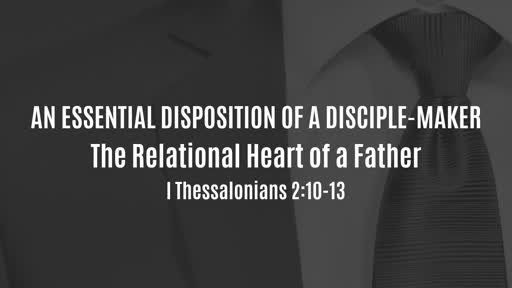 An Essential Disposition of a Disciple-Maker