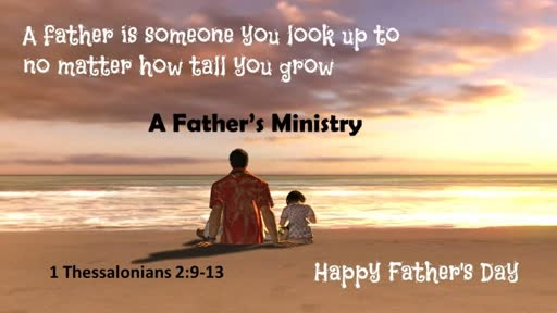 6/16/2019 Father's Day - A Father's Ministry