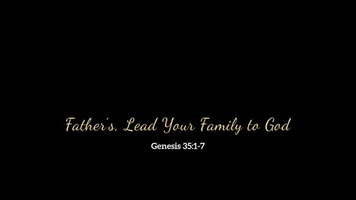 Father's Lead Your Family to God