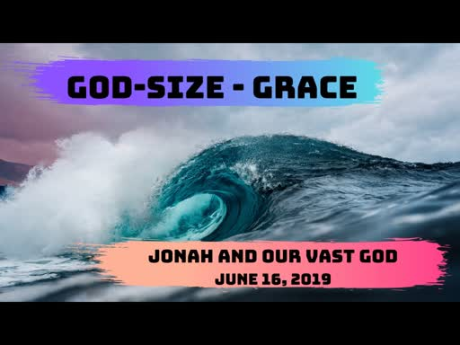 Jonah and our Vast God