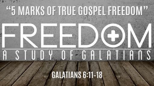 5 Marks of True Gospel Freedom"