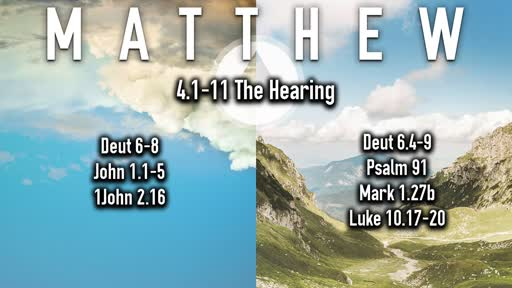 6-16-2019 Matthew 4.1-11 The Hearing