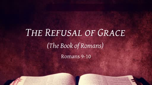 The Refusal of Grace The Book of Romans