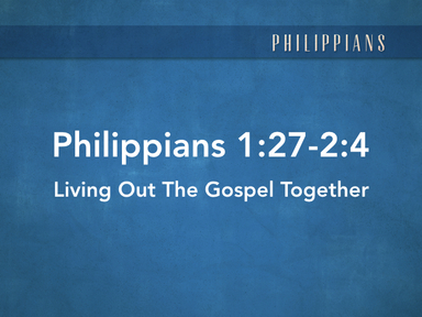 Living Out The Gospel Together (Part 1)