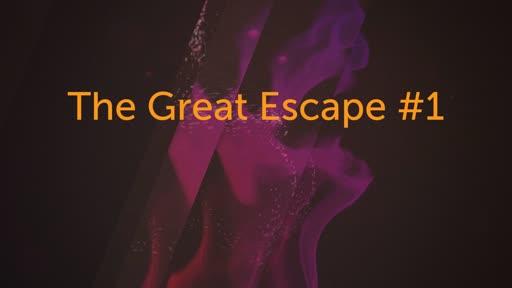 The Great Escape #1
