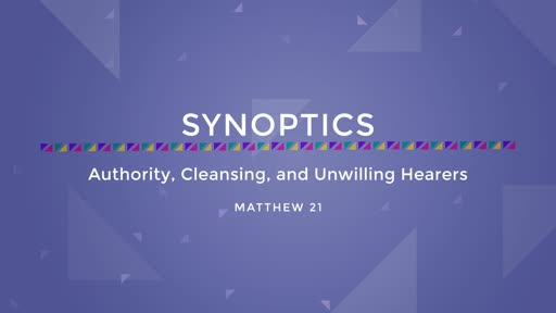 24-Authority, Cleansing, and Unwilling Hearers