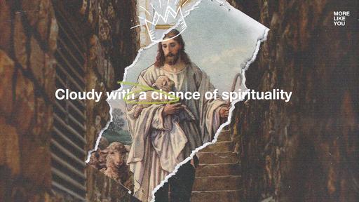 Cloudy with a chance of spirituality • Luke 12:49-59