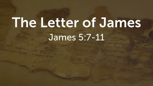 The Letter of James - 5:7-9