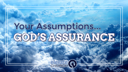 FATHER'S DAY -Your Assumptions God's Assurance