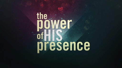 Gifts of the Spirit 1 - The power of His presence