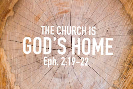 The church is God's home