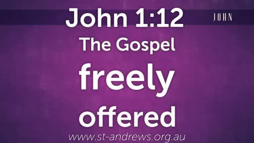 The Gospel freely offered.
