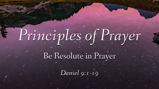 Be Resolute in Prayer