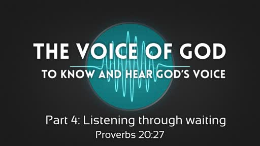 The voice of God Part 4a: Listening through waiting