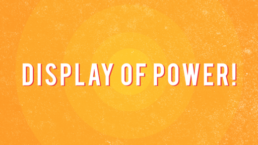 06/23/2019 - Display of Power!