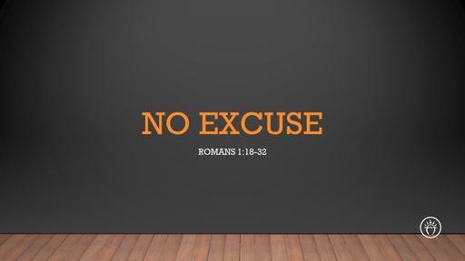 No Excuse (Romans 1)