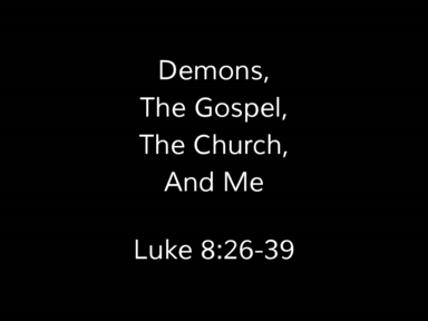 Demons, The Gospel, The Church, And Me