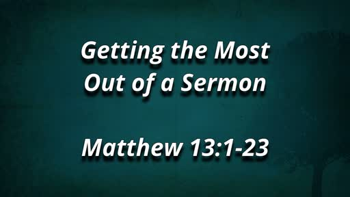 Getting The Most Out Of A Sermon