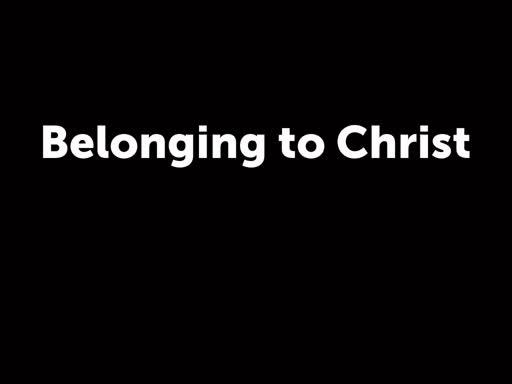 Belonging to Christ