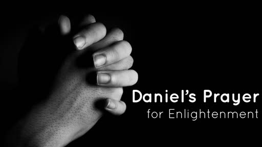Daniel's Prayer for Enlightenment series # 9