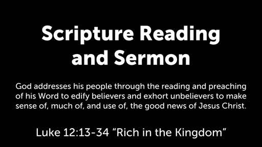 """Luke 12:13-34 """"Rich in the Kingdom"""""""